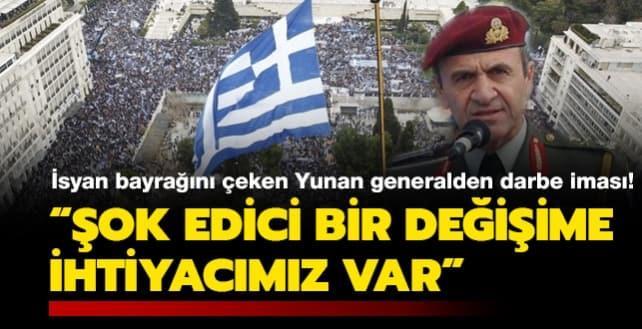 İsyan bayrağını çeken Yunan generalden darbe iması: 'Şok edici bir değişime ihtiyacımız var'