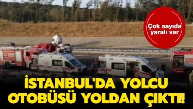 İstanbul'da yolcu otobüsü yoldan çıktı! Çok sayıda yaralı var