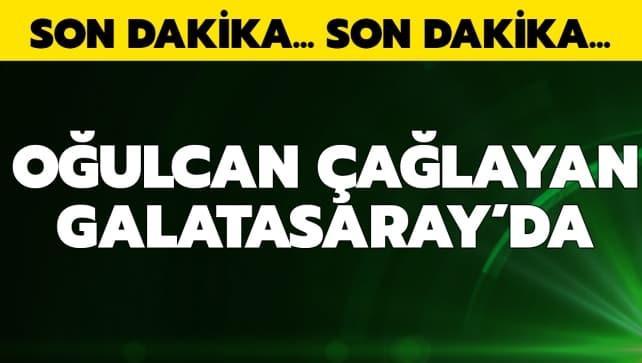 Oğulcan Çağlayan resmen Galatasaray'da