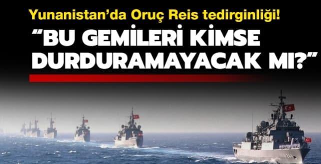 Yunanistan'da Oruç Reis tedirginliği: Bu gemileri kimse durdurmayacak mı?