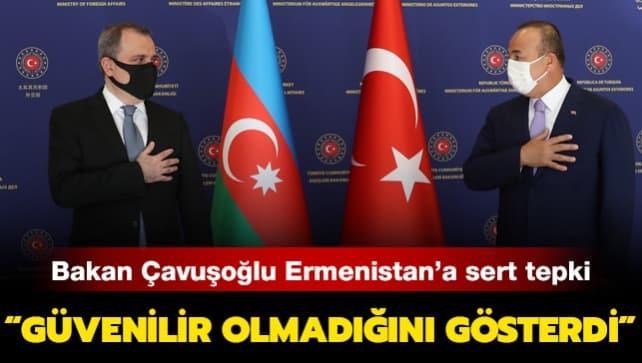 Bakan Çavuşoğlu: Ermenistan müzakere için güvenilir ortak değil