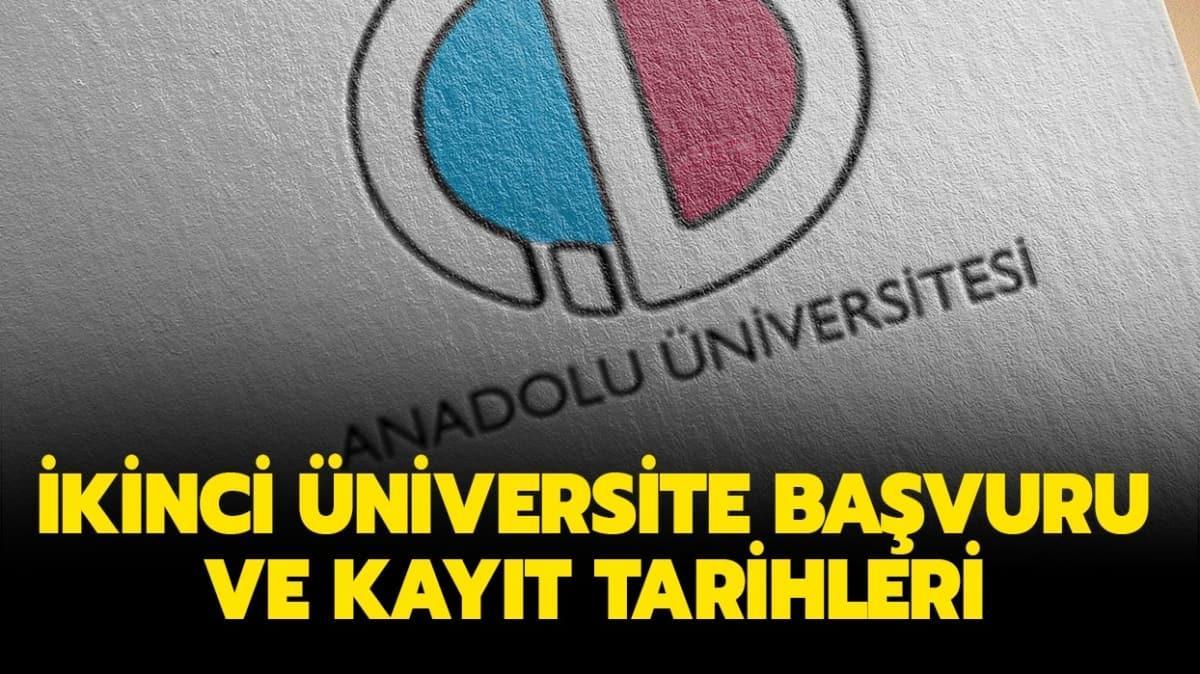 """AÖF ikinci üniversite kayıtları ne zaman"""" Anadolu Üniversitesi ikinci üniversite başvuru tarihleri 2020"""