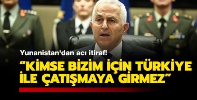 Yunanistan'dan itiraf: Kimse bizim için Türkiye ile çatışmaya girmez