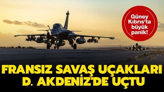 Güney Kıbrıs'ta büyük panik: Fransız savaş uçakları Doğu Akdeniz'de uçtu