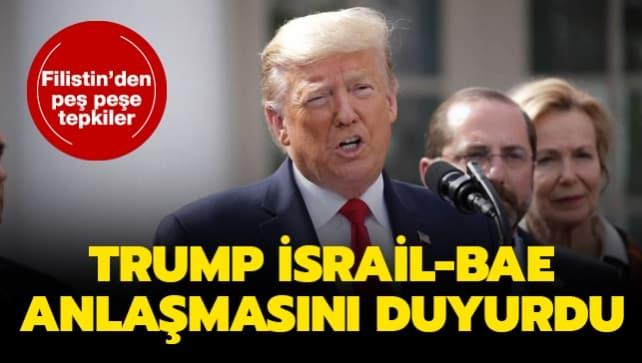 ABD Başkanı Trump: İsrail ve BAE ikili ilişkilerin tamamen normalleştirilmesi için anlaşmaya vardı