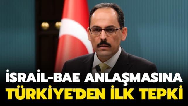 İsrail-BAE anlaşmasına Türkiye'den ilk tepki