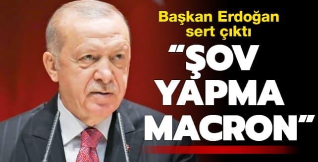 Başkan Erdoğan sert çıktı! 'Şov yapma'