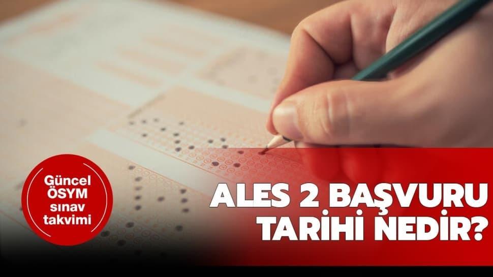 """ALES 2 sınav tarihi nedir"""""""