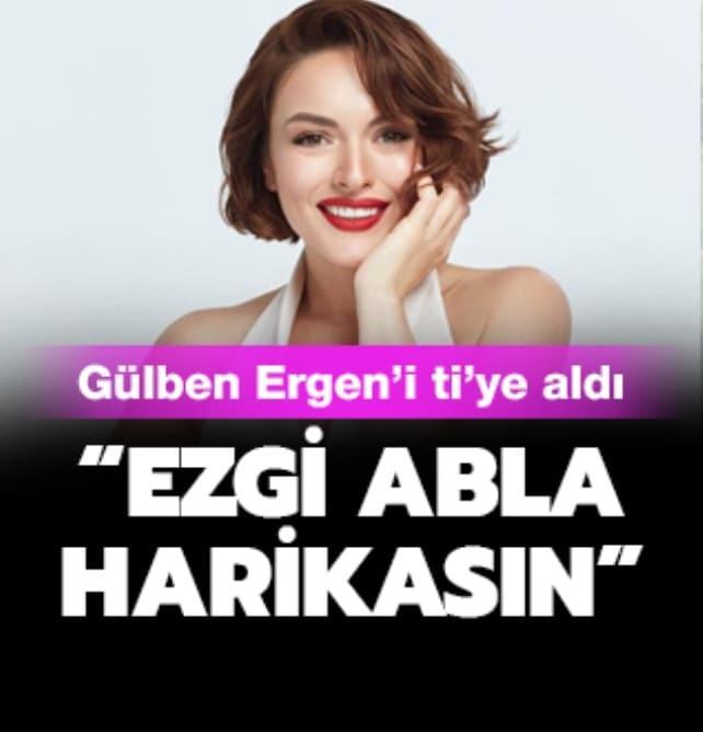 Ezgi Mola Gülben Ergen'i ti'ye aldı!