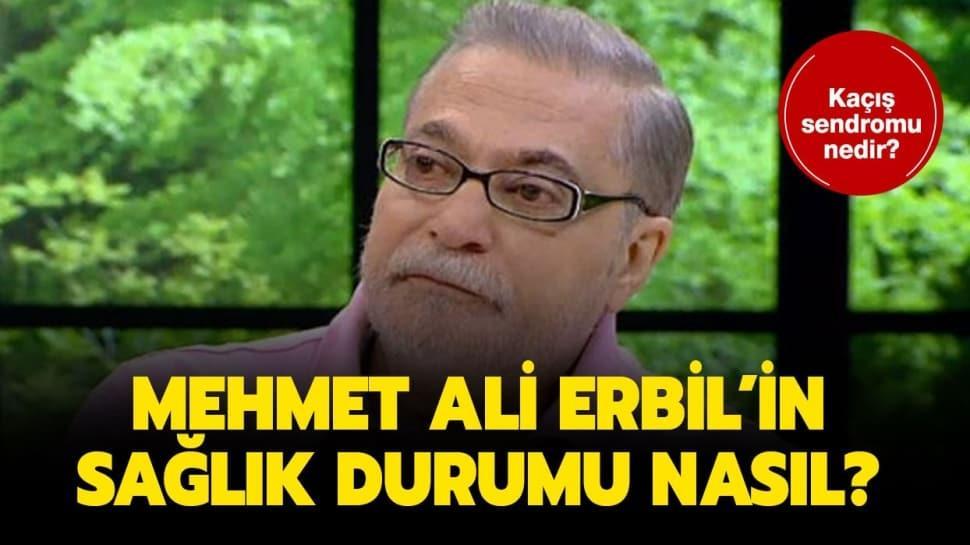 """Mehmet Ali Erbil'in hastalığı kaçış sendromu nedir"""" Mehmet Ali Erbil sağlık durumu nasıl"""""""