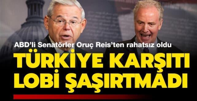 Türkiye karşıtı senatörler şaşırtmadı… Oruç Reis rahatsız etti