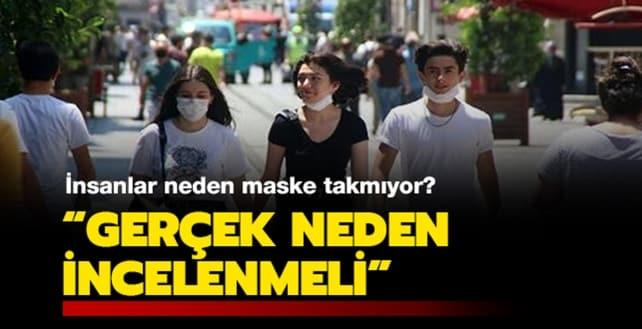 İnsanlar neden maske takmıyor: Gerçek neden incelenmeli!