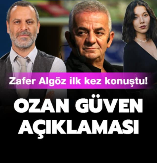 Zafer Algöz'den Ozan Güven açıklaması!