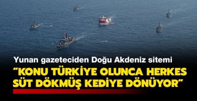 Yunan gazeteciden Doğu Akdeniz sitemi: 'Konu Türkiye olunca herkes süt dökmüş kediye dönüyor'