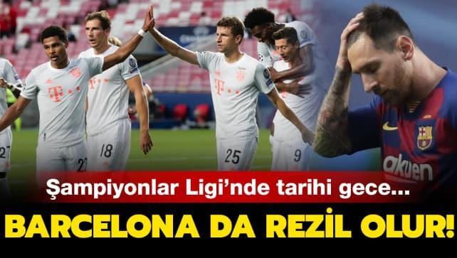 Şampiyonlar Ligi'nde tarihi gece! Bayern'den Barça'ya 8 gol...