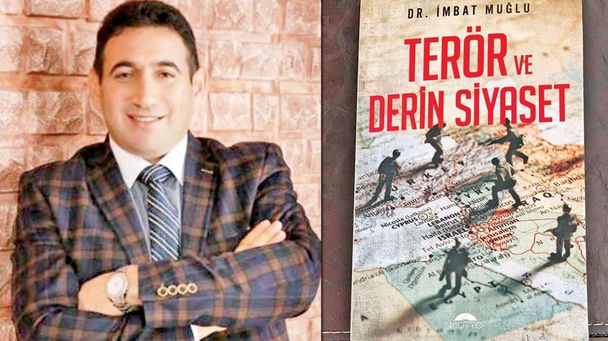 Türkiye'yi tehdit eden güçler bu kitapta! Terör örgütleri Batı'nın piyonu