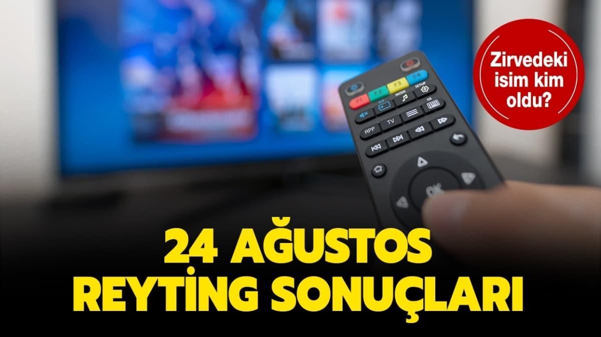 24 Ağustos reyting sonuçları yayında!