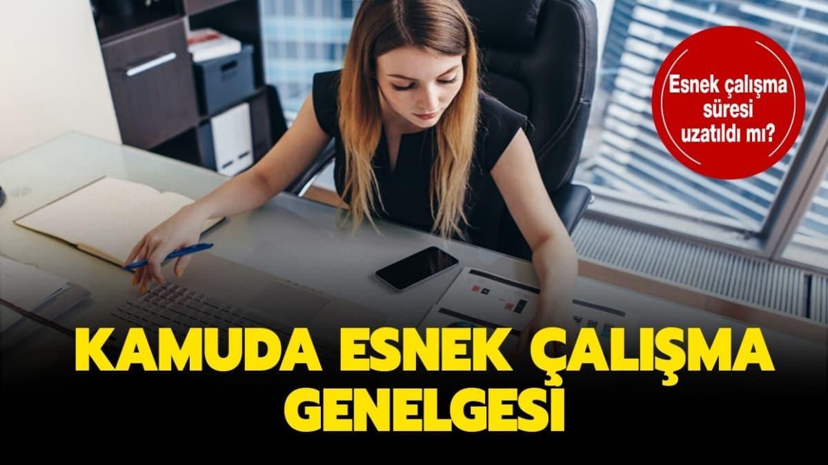 """Kamuda memura yeniden esnek çalışma uzatıldı mı"""""""