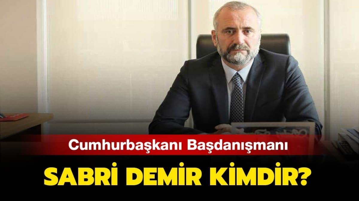 """Cumhurbaşkanı Başdanışmanı Sabri Demir kaç yaşında"""" Sabri Demir kimdir, nereli"""""""