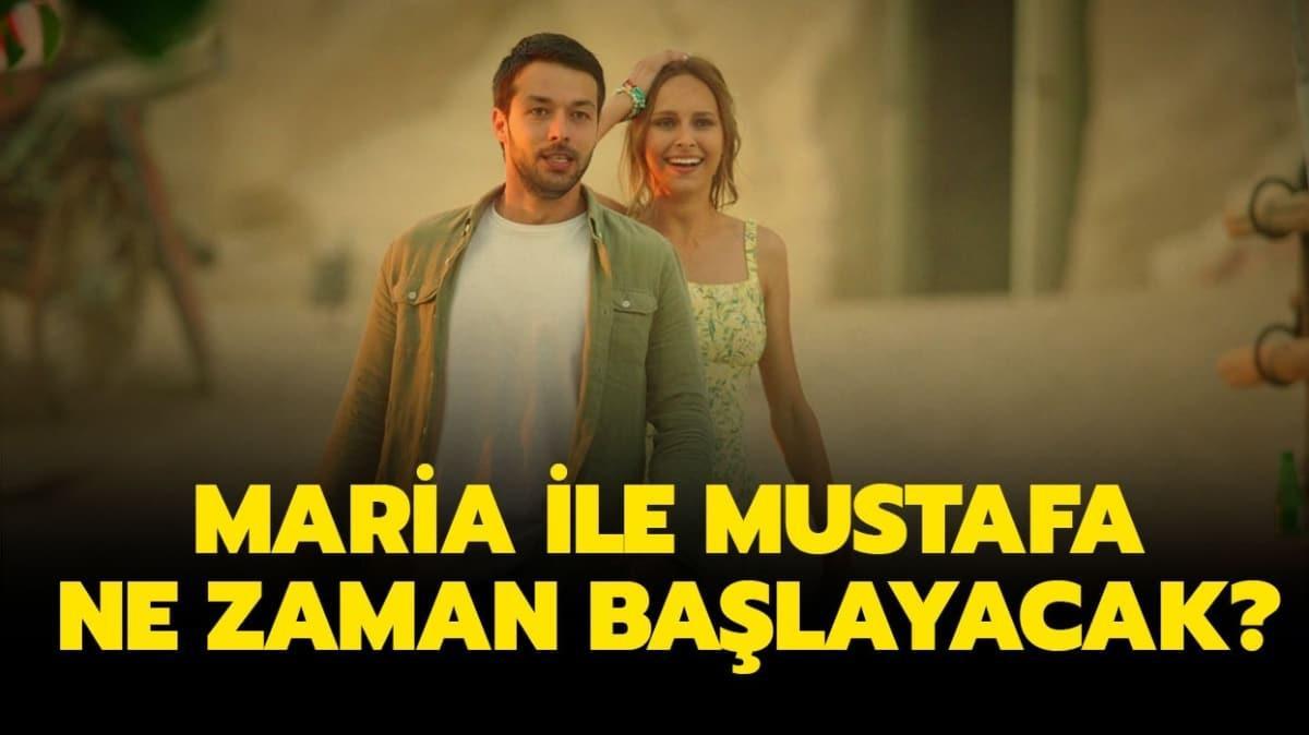 """Maria ile Mustafa ne zaman başlayacak"""""""