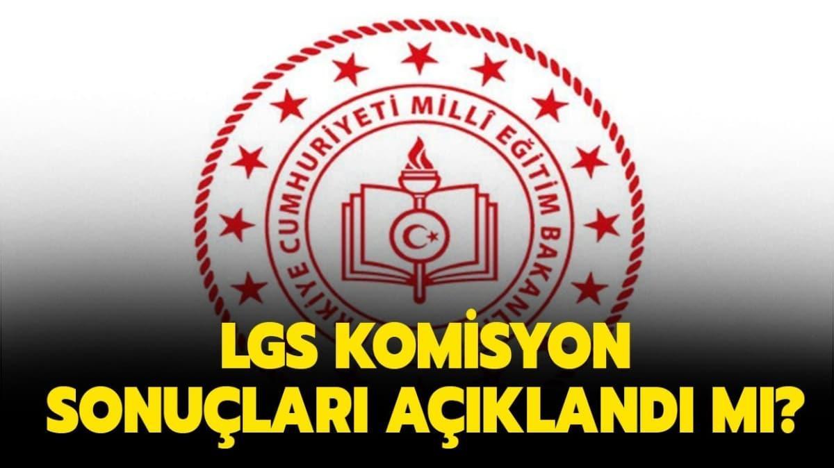 """LGS komisyon sonuçları nereden sorgulanır"""" LGS yerleştirme sonuçları açıklandı mı"""""""