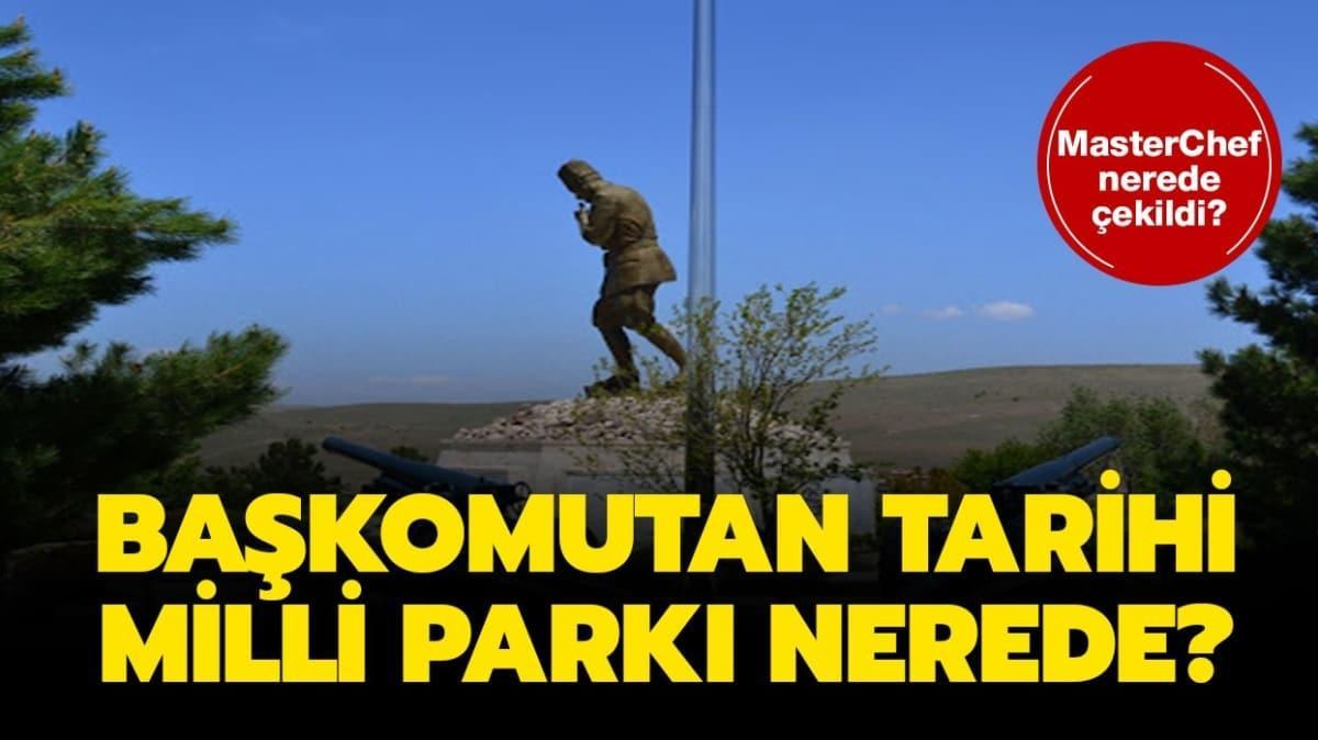"""Kocatepe Başkomutan Tarihi Milli Parkı nerede"""" 29 Ağustos MasterChef nerede çekildi"""""""