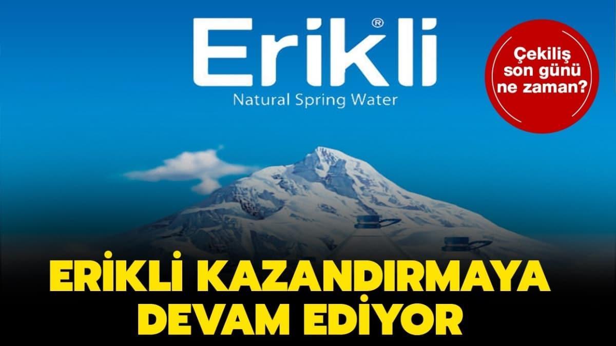 """Erikli su çekiliş kampanya detayları nedir"""""""