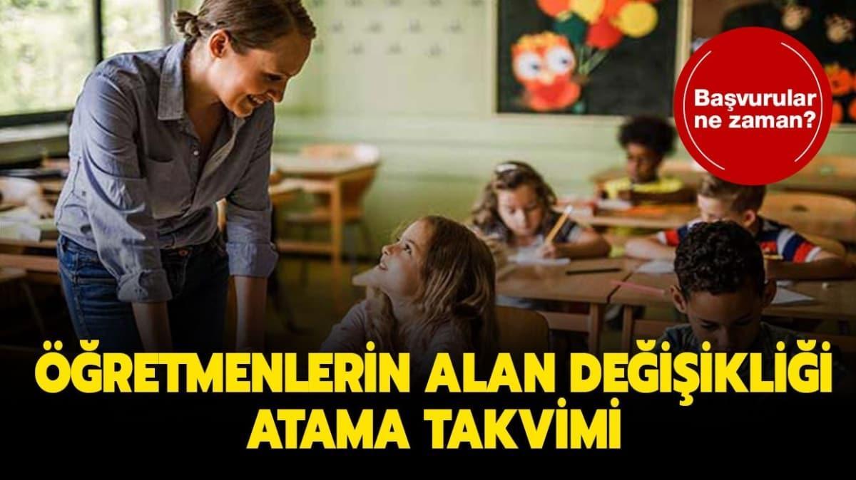 """Öğretmen alan değişikliği başvuruları ne zaman"""" Öğretmenlerin alan değişikliği atama takvimi burada!"""