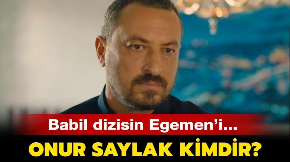 """Onur Saylak aslen nereli, hangi dizilerde rol aldı"""" Babil dizisinin Egemen'i Onur Saylak kimdir"""""""