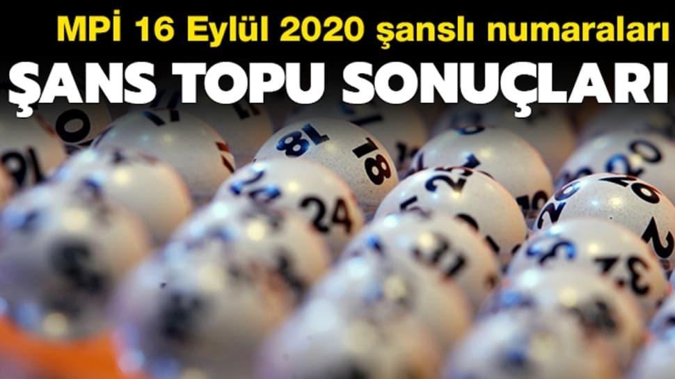 Şans Topu çekiliş sonuçları 16 Eylül 2020: Şans Topu sonuçları açıklandı!