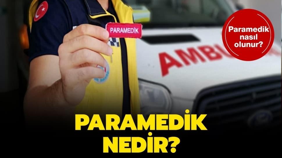 """Paramedik nedir, ne demek"""" Paramedik ne iş yapıyor"""""""