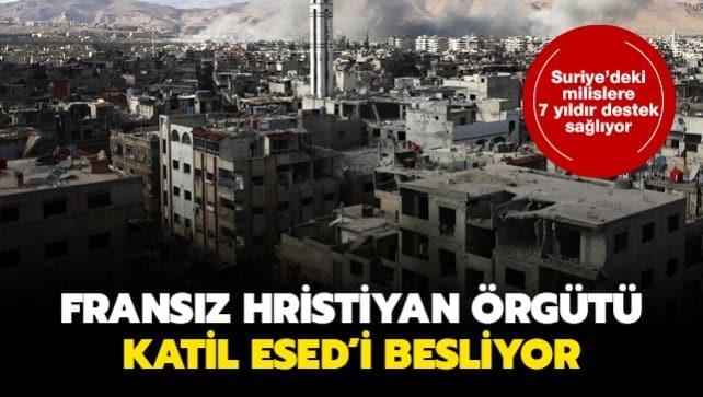 Fransız Hristiyan örgütü, 7 yıldır Suriye'de katil Esed'in milislerine destek veriyor