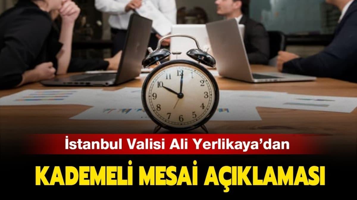 """İstanbul kademeli mesai saatleri nasıl oldu"""" Vali Ali Yerlikaya kademeli mesai detaylarını açıkladı!"""