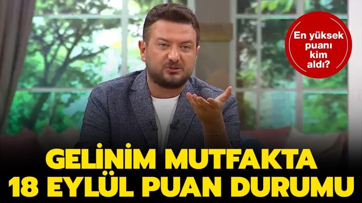 """Gelinim Mutfakta dün kim elendi"""" Gelinim Mutfakta 18 Eylül kazanan isim kim oldu"""""""