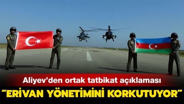 Azerbaycan Cumhurbaşkanı Aliyev'den ortak tatbikat açıklaması: Eriven yönetimini korkutuyor!