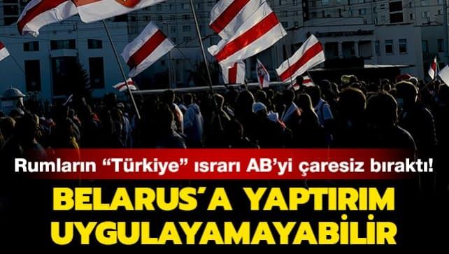 Rumların 'Türkiye' ısrarı AB'yi çaresiz bıraktı: Belarus'a yaptırım uygulayamayabilir