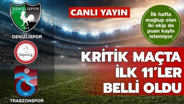 Trabzonspor, Denizlispor'a konuk oluyor! İlk 11'ler belli oldu
