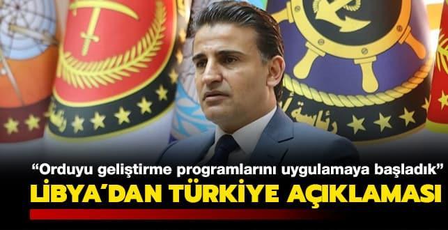 Libya'dan Türkiye açıklaması: Orduyu geliştirme programlarını uygulamaya başladık
