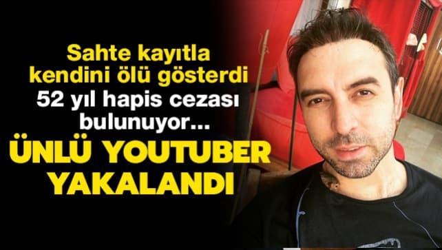 Kesinleşmiş 52 yıl hapis cezası bulunuyor... Kendini ölü gösteren Youtuber yakalandı