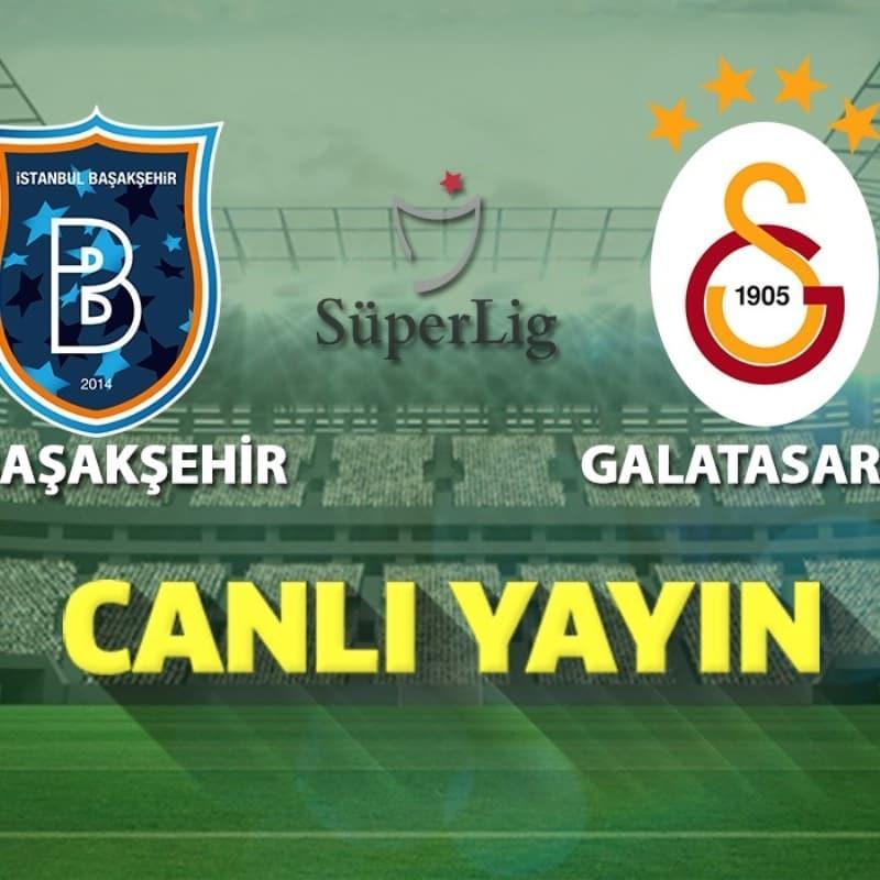 CANLI | Başakşehir-Galatasaray