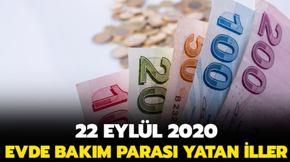 Evde bakım maaşı yatan iller 22 Eylül 2020