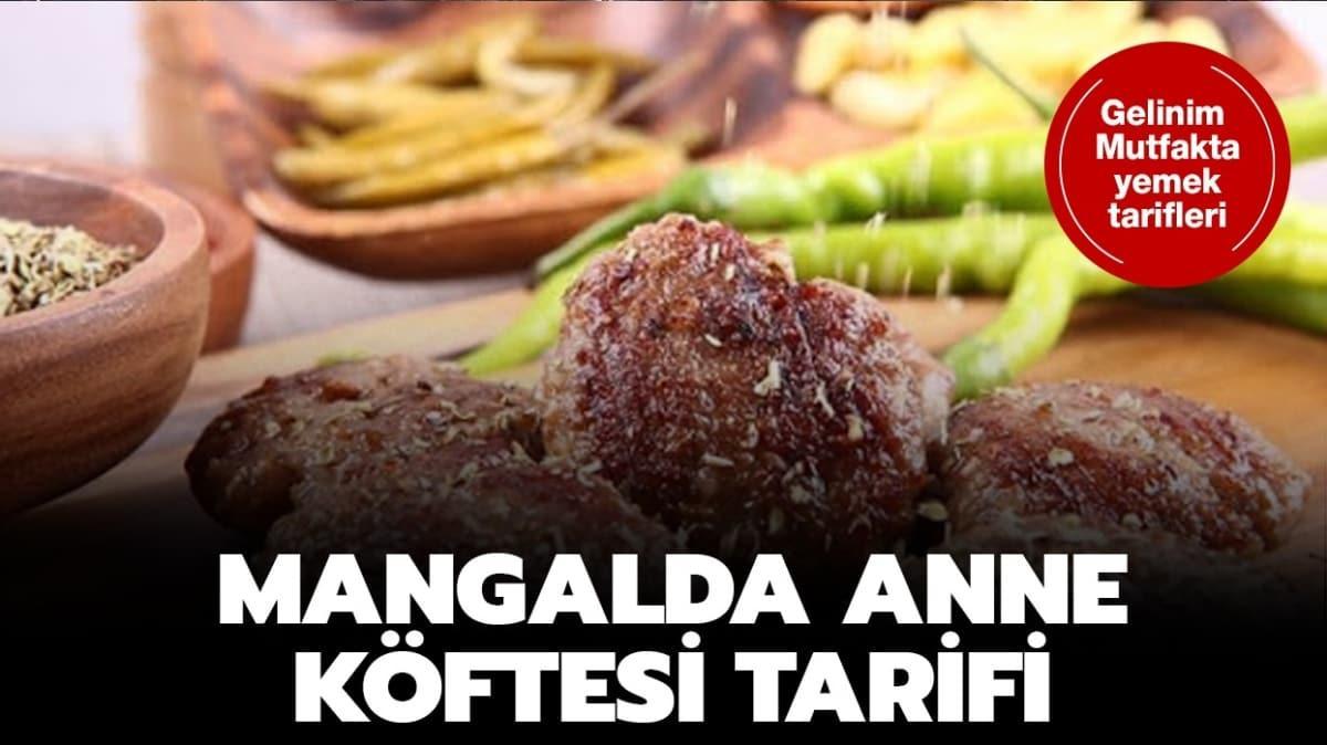 "Mangalda anne köftesi tarifi! Gelinim Mutfakta mangalda anne köftesi nasıl yapılır"""