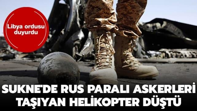 Libya ordusu duyurdu: Sukne'deki helikopter kazasında Wagner'e bağlı 4 paralı asker öldü