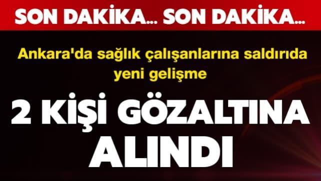 Ankara Keçiören'deki sağlıkçılara saldırı soruşturmasında 2 gözaltı