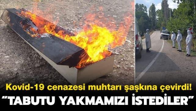 Kovid-19 cenazesi muhtarı şaşkına çevirdi: Tabutun yakılmasını istediler
