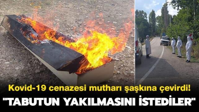Kovid-19 cenazesi mutharı şaşkına çevirdi: Tabutun yakılmasını istediler