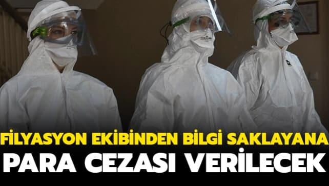 Filyasyon ekibinden bilgi saklayan kişiye 3 bin 152 lira para cezası verilecek