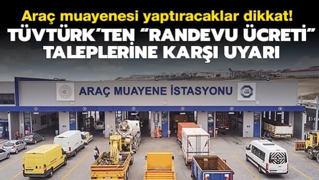 Araç muayenesi yaptıracaklar dikkat! TÜVTÜRK'ten 'randevu ücreti' taleplerine karşı uyarı