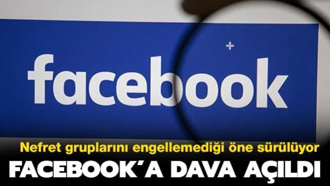 Facebook'a dava açıldı: Nefret gruplarını engellemediği öne sürülüyor