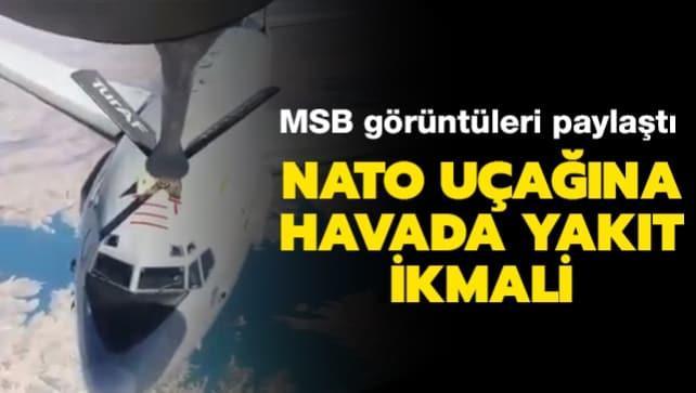 MSB görüntüleri paylaştı: NATO uçağına havada yakıt ikmali